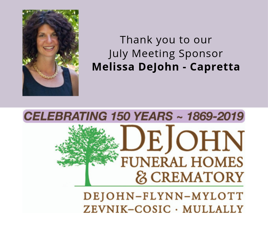 Thank you to our July meeting sponsor, Melissa DeJohn-Capretta.